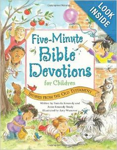 Five-Minute Bible Devotions for Children: Stories from the Old Testament: Pamela Kennedy, Anne Kennedy Brady, Amy Wummer: 9780824956387: Ama...