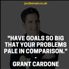"Dream Big. Action.   ""Have goals so big that your problems pale in comparison."" - Grant Cardone #motivation"