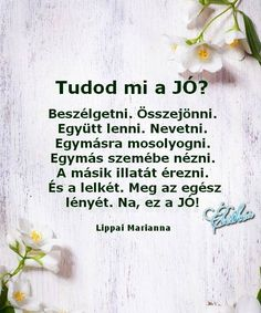 Tudod mi a JÓ? ..♡ Positive Thoughts, Positive Quotes, Motivational Quotes, Inspirational Quotes, Picture Quotes, Love Quotes, Flower Drawing Images, Love Actually, Flower Aesthetic