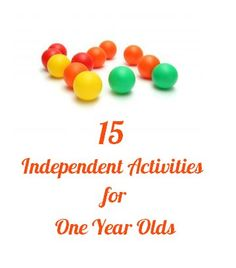 15 Independent Activities for One Year Olds - Imperfect Homemaker: these are GREAT ideas be careful with the clips and should be monitored