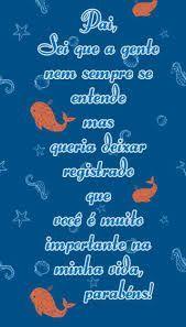 Resultado de imagem para mensagem de dia dos pais Weather, Portuguese, Happy Brithday, Messages, Frases, Weather Crafts