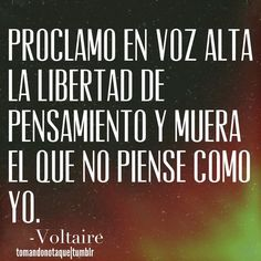 Frases • #Frases de libertad -Voltaire #reflexiones #citas