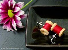 Tutorial: Wooden Spool Earrings | The Zen of Making