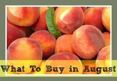 Vegetables & Fruit in Season: August Grocery Store Trends 2013 - Southern Savers