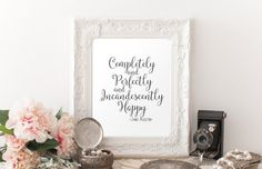 Printable Art Jane Austen quote Completely and Perfectly and Incandescently Happy Quote Art Dorm Print Apartment Office Decor Mrs. Darcy