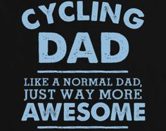 I'm A Cycling Dad, Like A Normal Dad Just Way More Awesome Mens T shirt - Fathers Day Gift, Birthday Present, Christmas Gift For Him