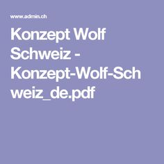 Konzept Wolf Schweiz - Konzept-Wolf-Schweiz_de.pdf