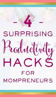 4 Surprising Productivity Hacks for Mompreneurs