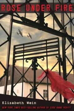 Elizabeth Wein's Rose Under Fire: A Story of Unheralded Heroes | Everyday eBook