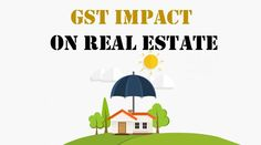 How GST will benefit Real Estate in Long Run