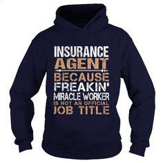 INSURANCE-AGENT - Freaking - #fashion #crew neck sweatshirt. SIMILAR ITEMS => https://www.sunfrog.com/LifeStyle/INSURANCE-AGENT--Freaking-91739716-Navy-Blue-Hoodie.html?60505