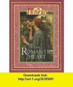 Victoria The Romantic Heart (9780688125899) Linda Sunshine , ISBN-10: 0688125891  , ISBN-13: 978-0688125899 ,  , tutorials , pdf , ebook , torrent , downloads , rapidshare , filesonic , hotfile , megaupload , fileserve