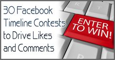 30 Facebook Timeline Contests Ideas to Drive Likes and Comments