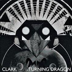 clark - turning dragon: idm com pé no techno, warp records. all good, breda Thing 1, Music Album Covers, Black Image, Cd Cover, Sleeve Designs, Electronic Music, Dragon, Batman, Culture