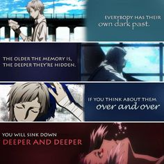 One of the many lessons imparted by BSD. So many characters are corrupted and twisted by their pasts, yet desperate to move on. It's not until they find each other and learn to have faith in themselves that they begin to move on.