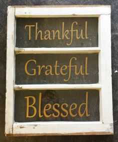"""Vintage Window Three Pane Personalized For Christmas/Thanksgiving Gold """"Thankful, Grateful, Blessed"""" pane ideas monogram Vintage Window Three Pane Personalized For Christmas/Thanksgiving Gold """"Thankful, Grateful, Blessed"""" Window Pane Art, Old Window Decor, Old Window Frames, Window Signs, Window Ideas, Window Screens, Antique Windows, Vintage Windows, Old Windows"""