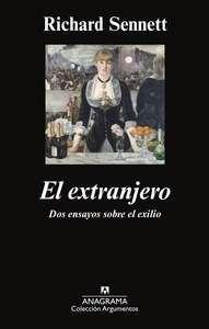 El extranjero : dos ensayos sobre el exilio / traducción de Marco Aurelio Galmarini 1ª ed Barcelona : Anagrama, 2014 http://absysnet.bbtk.ull.es/cgi-bin/abnetopac?TITN=504151
