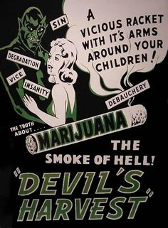 """I grew up in Oklahoma and remember some hicks callin it """"devil weed""""... Stupid asses"""