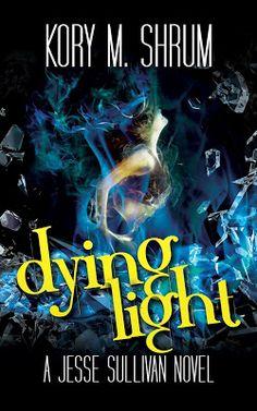Book Review: Dying Light (A Jesse Sullivan Novel Book 4) by Kory M. Shrum   I Smell Sheep
