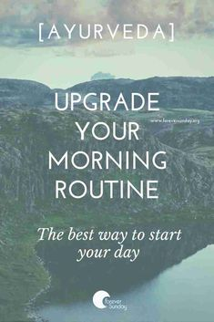 Upgrade your morning routine: The ideal way to start your day (according to ayurveda) - ForeverSunday Moring Routine, Morning Yoga Routine, Ayurveda, Work Stress, Stress And Anxiety, Good Mornings Exercise, Morning Pages, Morning Ritual, Self Improvement Tips