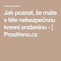 Jak poznat, že máte v těle nebezpečnou krevní sraženinu - | Prostřeno.cz