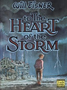 Eisner, Will. To the Heart of the Storm. New York, NY: DC Comics, 2000.