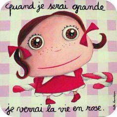 Quand je serai grande je verrai la vie en rose - http://isabellekessedjian.blogspot.fr/2011/01/quand-je-serai-grand.html