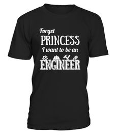 Forget Princess I Want to be An Engineer  #september #august #shirt #gift #ideas #photo #image #gift