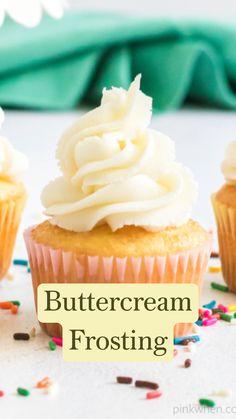 Cupcake Frosting Recipes, Buttercream Recipe, Cupcake Cakes, Easy Frosting Recipe, Birthday Cake Frosting Recipe, Best Butter Cream Frosting Recipe, Whipped Vanilla Frosting Recipe, Vanilla Cupcake Recipes, Best Frosting For Cupcakes