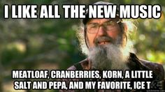 i like all the new music meatloaf cranberries korn a litt - Duck Dynasty