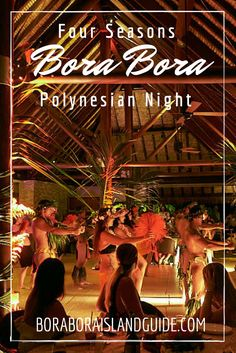 Four Seasons Bora Bora Polynesian dinner is the most entertaining event of the week. Four Seasons Bora Bora, Bora Bora Resorts, Beautiful Islands, Entertaining, Dinner, Suppers, Entertainment