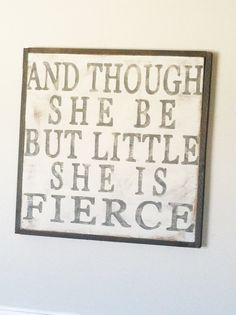 I want to put this in my daughters room when i have one. Just because she is a girl doesn't mean she isn't strong.  This is what we say about Lyndi!!