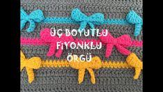 Tığ İle Üç Boyutlu Fiyonklu Örgü ( 3D Bow Crochet Stitch)
