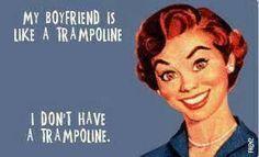 Boyfriend like a trampoline,  I don't have a trampoline .... or a problem!  lol ★