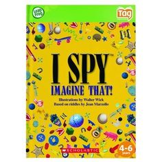 I Spy Imagine That Age 4-6 by LeapFrog. $14.99. LFC24203 With your Tag reader, read and hear picture riddles throughout this book. Turn the pages, take a look! Use your mind, use your eyes. Read the riddles—play I SPY! After solving the riddles, play leveled learning activities that help build phonics skills, vocabulary and reading comprehension. Plus, connect the Tag Reader online to the Leapfrog® Learning Path to see what your child is learning. -Recommend...