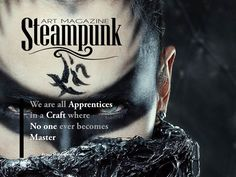 Steampunk Art Magazine | We are all apprentices in a Craft where no one ever becomes master | Ernest Hemingway  www.SteampunkArtM...
