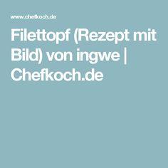 Filettopf (Rezept mit Bild) von ingwe | Chefkoch.de