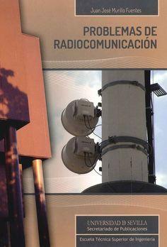 Problemas de radiocomunicación / Juan José Murillo Fuentes