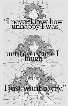 Je n'ai jamais su combien j'étais malheureuse jusqu'à ce que chaque fois que je rire je veux juste pleurer