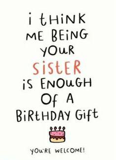 Funny Happy Birthday Wishes, Happy Birthday Wishes Cards, Happy Birthday Pictures, Birthday Wishes Quotes, Birthday Quotes For Sister, Birthday Memes, Card Sayings, Sister Quotes, Funny Quotes