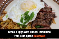 Steak & Eggs with Kimchi Fried Rice