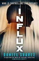 Influx By Daniel Suarez - Change is dangerous, technology lethal. So what if our civilization is more advanced than we know? Particle physicist Jon Grady is ecstatic when his team achieves a major breakthrough: a device that can reflect gravity. Their research will revolutionise the field of physics. But at Grady's moment of triumph, his lab is locked down by a shadowy organisation whose mission is to prevent the social upheaval caused by sudden technological advances