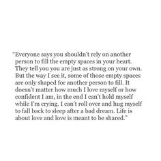Empty spaces remind of the the things that are supposed to be.
