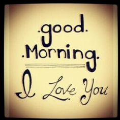 Good Morning And I Love You Pictures, Photos, and Images for ...