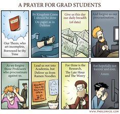 PhD prayer Phd Student, Student Life, Student Memes, College Students, Grad School Problems, Dissertation Motivation, Prayer For Students, Phd Humor, Phd Comics