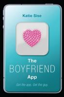 The Boyfriend App by Katie Sise - Seeking to win a scholarship offered by global computing corporation Public, programming genius Audrey McCarthy writes a matchmaking app but...