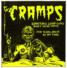 The Cramps - Sometimes Good Guys Don't Wear White / Five Years Ahead Of My Time (Vinyl 45 RPM Unofficial Release White Label) The Cramps, Arte Punk, Punk Art, Rock Posters, Band Posters, Music Posters, Music Film, Art Music, Punk Poster