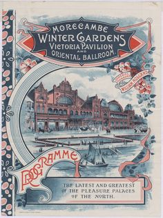 Morecambe Winter Gardens Pleasure Palace, 1897 (COPY Morecambe Winter Gardens Victoria Pavilion and Oriental Ballroom. Vintage French Posters, Vintage Travel Posters, Vintage Images, British Seaside, British Travel, British Isles, Midland Hotel, Morecambe, Recycling