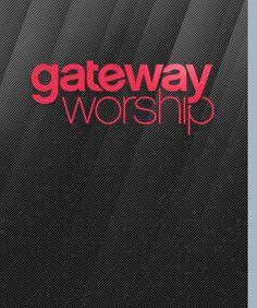 Gateway Worship ~ Gateway Church Southlake