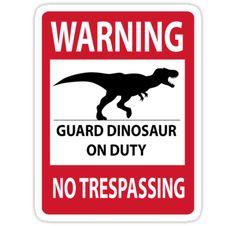 Beware Of Dinosaur Sign New Sticker By Thekohakudragon
